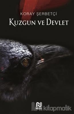 Kuzgun ve Devlet Koray Şerbetçi