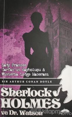 Lady Frances Carfax'ın Kayboluşu ve Wisteria Lodge Macerası - Sherlock holmes ve Dr. Watson