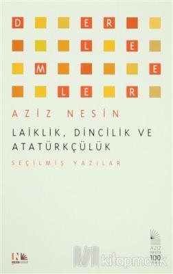 Laiklik, Dincilik ve Atatürkçülük Aziz Nesin
