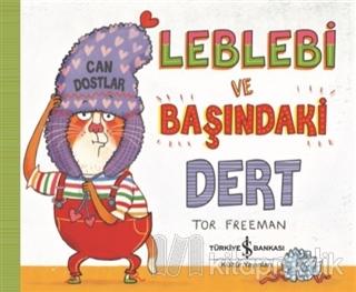 Leblebi ve Başındaki Dert Tor Freeman