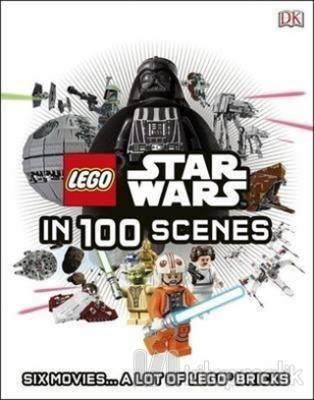 Lego Star Wars in 100 Scenes: Six Movies A Lot of Lego Bricks (Ciltli)