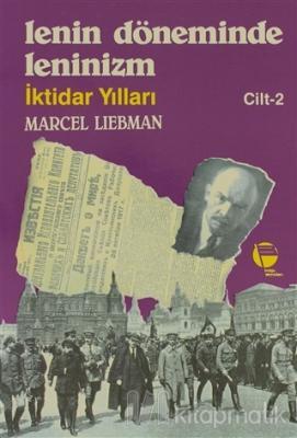 Lenin Döneminde Leninizm İktidar Yılları Cilt: 2