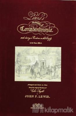 Lewis's Illustrations of Constantinople (Büyük Boy ve Özel Kutusunda) (Ciltli)