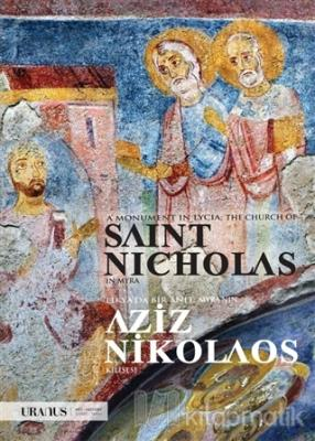 Likya'da Bir Anıt: Myra'nın Aziz Nikolaos Klisesi - A Monument In Lycia: The Church Of Saint Nicholas In Myra