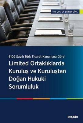 Limited Ortaklıklarda Kuruluş ve Kuruluştan Doğan Hukuki Sorumluluk