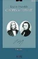 Lizst'in Sözleriyle Chopin'in Hayatı
