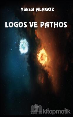 Logos ve Pathos Yüksel Alagöz