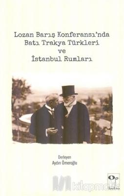 Lozan Barış Konferansı'nda Batı Trakya Türkleri ve İstanbul Rumları