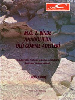 M.Ö. 2. Binde Anadolu'da Ölü Gömme Adetleri