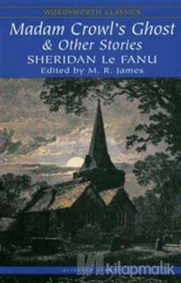 Madam Crowl's Ghost and Other Stories Joseph Sheridan Le Fanu