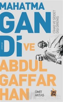 Mahatma Gandi ve Abdulgaffar Han Ümit Aktaş