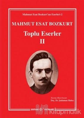 Mahmut Esat Bozkurt - Toplu Eserler 2 (Ciltli)