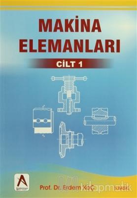 Makina Elemanları 1. Cilt