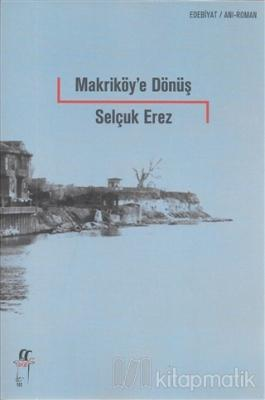 Makriköy'e Dönüş Selçuk Erez