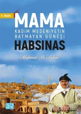 Mama Habsinas - Kadim Medeniyetin Batmayan Güneşi