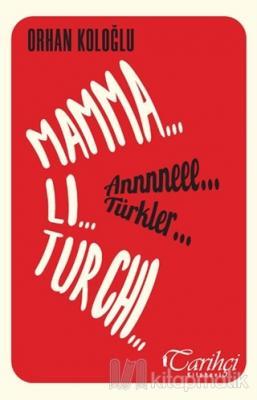 Mamma Li Turchi - Annneee Türkler