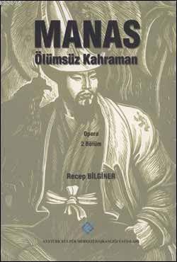 Manas Ölümsüz Kahraman (Opera 2. Bölüm)