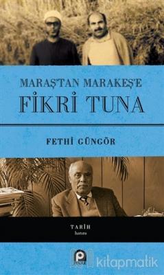 Maraş'tan Marakeş'e Fikri Tuna (Ciltli)