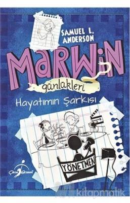 Marwin Günlükleri - Hayatımın Şarkısı