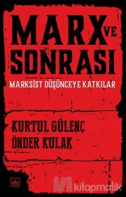 Marx ve Sonrası Kurtul Gülenç