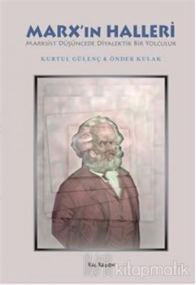 Marx'ın Halleri Kurtul Gülenç