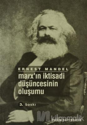 Marx'ın İktisadi Düşüncesinin Oluşumu Ernest Mandel