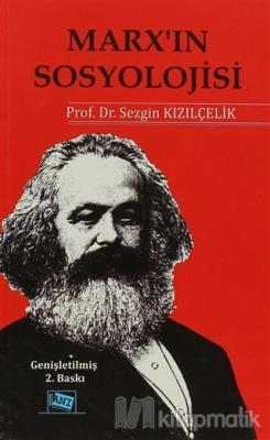Marx'ın Sosyolojisi - Batı Sosyolojisini Yeniden Düşünmek Cilt 1