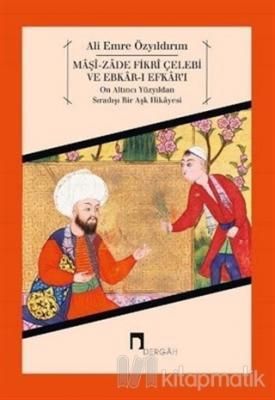 Maşi-Zade Fikri Çelebi ve Ebkar-ı Efkar'ı