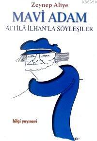Mavi Adam Attila İlhan'la Söyleşiler