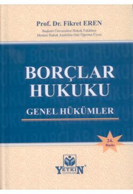 Borçlar hukuku Genel Hükümler Prof. Dr. Fikret Eren