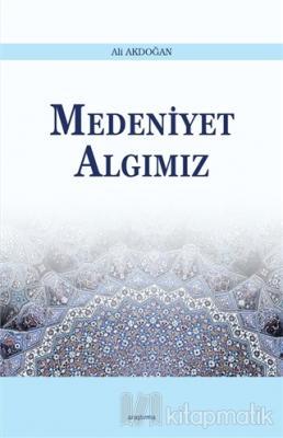 Medeniyet Algımız Ali Akdoğan