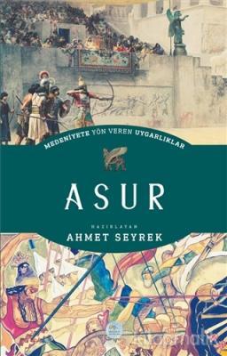 Medeniyete Yön Veren Uygarlıklar: Asur
