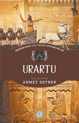 Medeniyete Yön Veren Uygarlıklar: Urartu