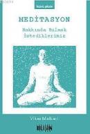 Meditasyon Hakkında Bilmek İstediklerimiz