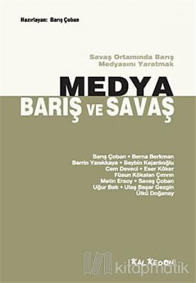 Medya, Barış ve Savaş