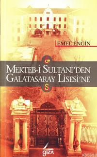 Mekteb-i Sultani'den Galatasaray Lisesi'ne
