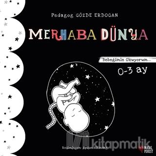 Merhaba Dünya - Bebeğimle Okuyorum 0-3 Ay Gözde Erdoğan
