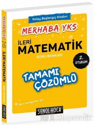 Merhaba YKS İleri Matematik Tamamı Çözümlü Soru Bankası 2. Oturum
