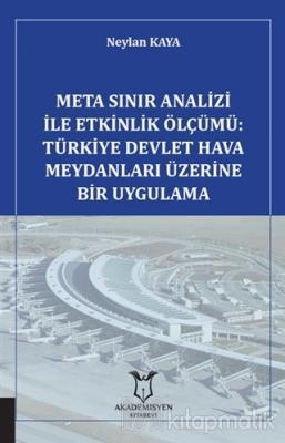 Meta Sınır Analizi İle Etkinlik Ölçümü: Türkiye Devlet Hava Meydanları Üzerine Bir Uygulama