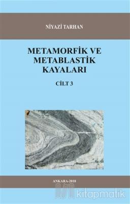 Metamorfik ve Metablastik Kayaları Cilt 3