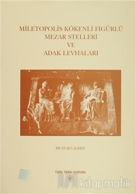 Miletopolis Kökenli Figürlü Mezar Stelleri ve Adak Levhaları (Ciltli)