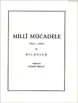 Millî Mücadele (1919 - 1922) Belgeler 2. Cilt