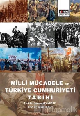 Milli Mücadele ve Türkiye Cumhuriyeti Tarihi Osman Akandere