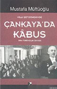 Milli Şef Döneminde Çankaya'da Kabus (1944 Turancılık Davası)