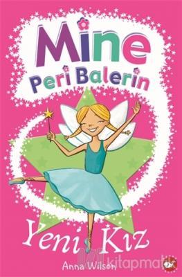 Mine Peri Balerin- 1 - Yeni Kız
