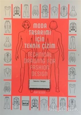 Moda Tasarımı İçin Teknik Çizim - Technical Drawing For Fashion Design