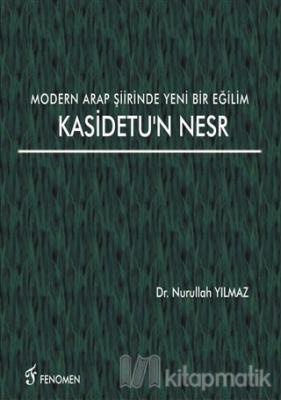 Modern Arap Şiirinde Yeni Bir Eğilim Kasidetu'n Nesr
