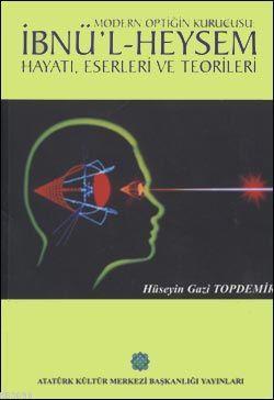 Modern Optiğin Kurucusu İbnü'l Heysem Hüseyin Gazi Topdemir