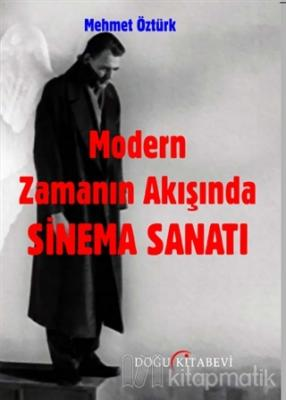 Modern Zamanın Akışında Sinema Sanatı
