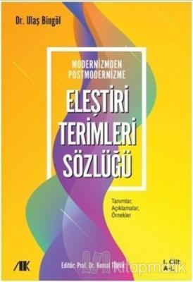 Modernizmden Postmodernizme Eleştiri Terimleri Sözlüğü Cilt 1 Ulaş Bin